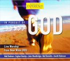 In Pursuit of God (Worship Experience Series) CD