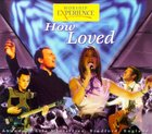 How Loved (Worship Experience Series) CD