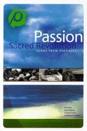 Passion: Sacred Revolution Songbook Paperback