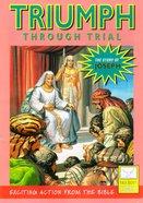 Triumph Through Trial (Story of Joseph) (Bible Society Comics Series) Paperback