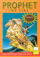 Prophet of Fire (Story of Elijah) (Bible Society Comics Series) Paperback