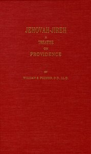 Jehovah-Jireh: A Treatise on Providence