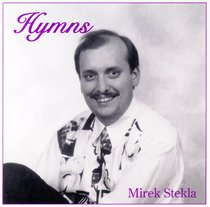 Hymns By Mirek Stekla