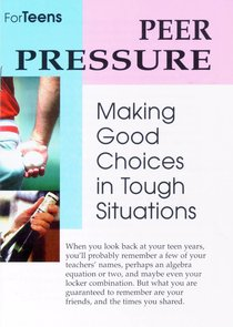 Peer Pressure Making Good Choices in Tough Situations (Singles) (Teen Care Notes Series)