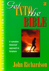 Get Into the Bible (Biblical Application Series)