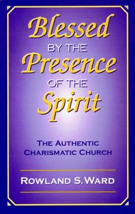 Blessed By the Presence of the Spirit