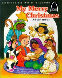 My Merry Christmas (Arch Books Series)