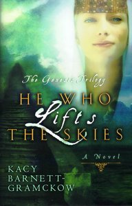 He Who Lifts the Skies (#02 in Genesis Trilogy Series)