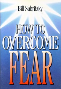 How to Overcome Fear