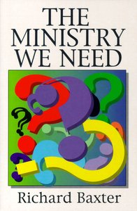The Ministry We Need (Great Christian Classics Series)