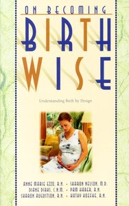 Birth Wise (On Becoming Series)