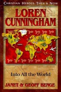 Loren Cunningham (Christian Heroes Then & Now Series)
