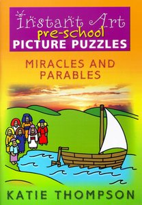 Instant Art For Pre-School Picture Puzzles: Miracles and Parables