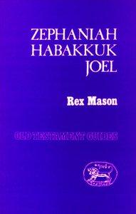 Zephaniah, Habakkuk, Joel (Old Testament Guides Series)