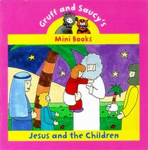 Jesus and the Children (Mini Gruff And Saucy Series)