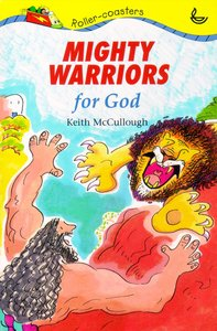 Mighty Warriors For God (Roller-coasters Series)
