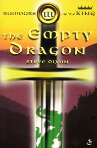The Empty Dragon (#03 in Rumours Of The King Trilogy Series)