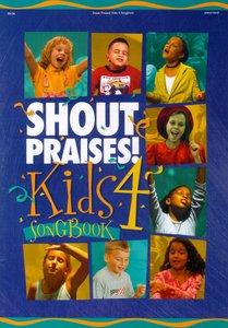 Shout Praises Kids 4 Songbook