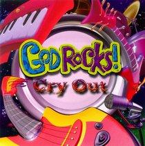 God Rocks! Cry Out