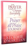The Prayer That Changes Everything: Prayer & Praise Journey Paperback