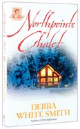 Northpointe Chalet (#04 in The Austen Series) Paperback