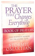 The Prayer That Changes Everything (Book Of Prayers Series) Paperback