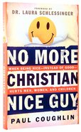 No More Christian Nice Guy Paperback