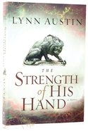 The Strength of His Hand (#03 in Chronicles Of The Kings Series) Paperback