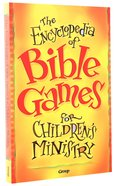 The Encyclopedia of Bible Games For Children's Ministry Paperback