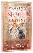 Praying For Israel's Destiny Paperback