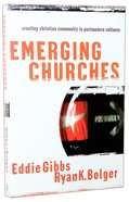 Emerging Churches: Creating Christian Community in Postmodern Cultures Paperback