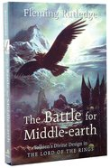 The Battle For Middle Earth: Tolkien's Divine Design in the Lord of the Rings Paperback