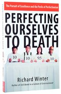 Perfecting Ourselves to Death Paperback