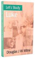 Luke (Let's Study (Banner Of Truth) Series) Paperback
