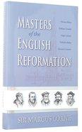 Masters of the English Reformation Hardback