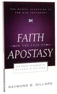 Faith in the Face of Apostasy (Gospel According To The Old Testament Series)