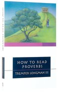 How to Read Proverbs (How To Read Series) Paperback