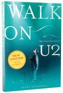 Walk on: The Spiritual Journey of U2 Paperback