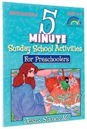 5 Minute Sunday School Activities For Preschoolers: Jesus Shows Me