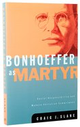 Bonhoeffer as Martyr Paperback