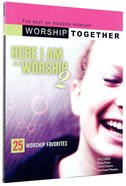 Worship Together: Here I Am to Worship 2 Songbook Paperback