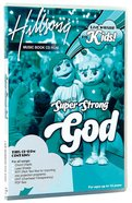 Hillsong Kids 2005: Super Strong God Music Book CDROM