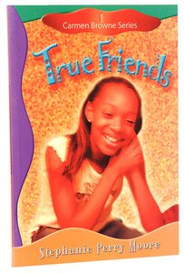True Friends (#01 in Carmen Browne Series)