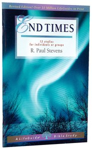 End Times (Lifeguide Bible Study Series)