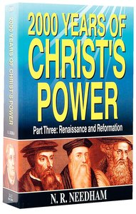 2000 Years of Christs Power #03: Renaissance and Reformation