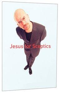 Jesus For Skeptics