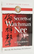 The Secrets of Watchman Nee (Spirit-filled Classics Series) Paperback