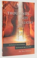 Thousands... Not Billions Paperback