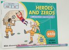 Heroes and Zeros (#07 in Explore The Bible Series) Paperback