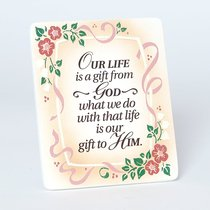 Plaque: Our Life is a Gift